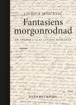 Fantasiens morgonrodnad : en studie i Clas Livijns romaner