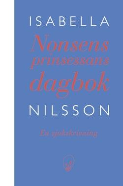 Nonsensprinsessans dagbok : en sjukskrivning