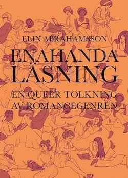 Enahanda läsning : en queer tolkning av romancegenren