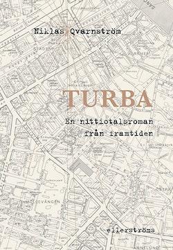 Turba. En nittiotalsroman från framtiden