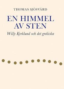 En himmel av sten : Willy Kyrklund och det grekiska