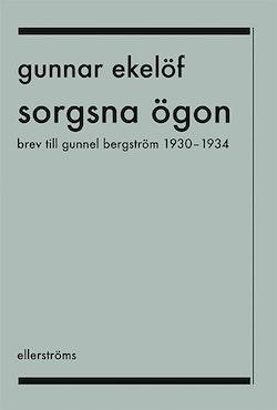 Sorgsna ögon : brev till Gunnel Bergström 1930-1934