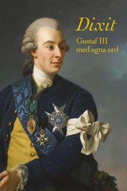 Dixit. Gustaf III med egna ord