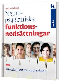 Neuropsykitriska funktionsnedsättningar - introduktion för nyanställda