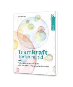 Teamkraft i en ny tid : träningsprogram för team som vill stärka sina samarbetsmuskler
