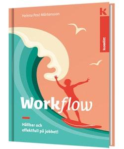 Workflow - Hållbar och effektfull på jobbet!