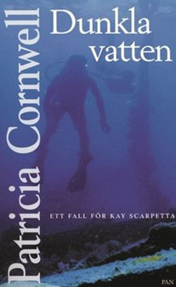 Dunkla vatten : Ett fall för Kay Scarpetta