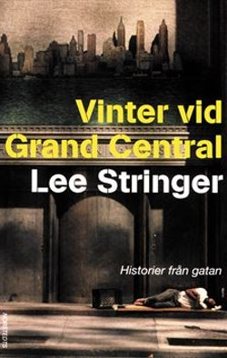 Vinter vid Grand Central : berättelser från gatan
