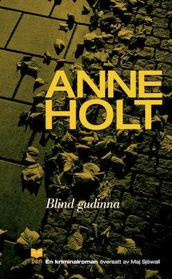 Blind gudinna : En kriminalroman