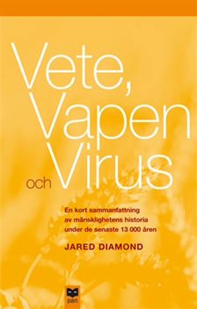 Vete, vapen och virus : En kort sammanfattning av mänsklighetens historia under de senaste 13 000 åren