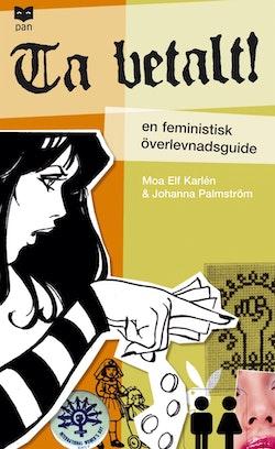 Ta betalt! : en feministisk överlevnadsguide
