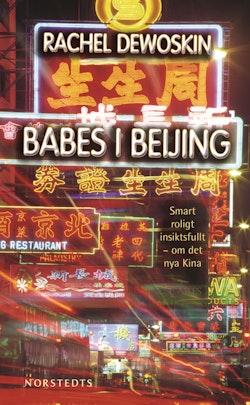 Babes i Beijing : smart, roligt och insiktsfullt om det nya Kina