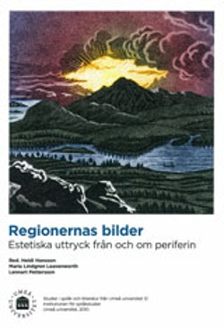 Regionernas bilder : sstetiska uttryck från och om periferin