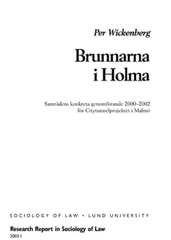 Brunnarna i Holma : samrådens konkreta genomförande 2000-2002 för Citytunnelprojektet i Malmö