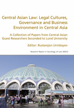 Central Asian Law: Legal Cultures, Governance and Business Environment in Central Asia