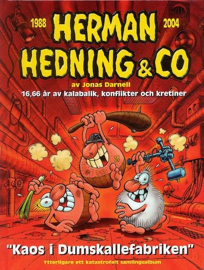 Herman Hedning : Kaos i dumskallefabriken 1988-2004