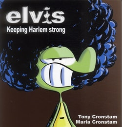 Elvis : keeping harlem strong