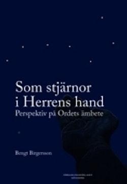 Som stjärnor i Herrens hand - perspektiv på Ordets ämbete