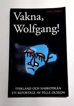 Vakna, Wolfgang!