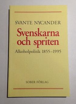 Svenskarna och spriten - Alkoholpolitik 1855-1995
