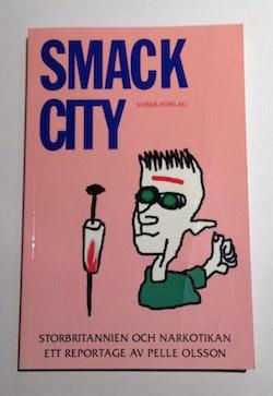 Smack City - Storbritannien o narkotikan
