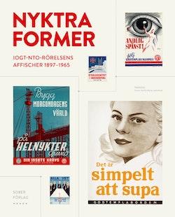 Nyktra former - IOGT-NTO-rörelsens affischer 1897-1965