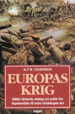 Europas krig : militärt tänkande, strategi och politik från Napoleontiden till andra världskrig