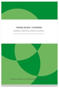 Engelskan i Sverige : språkval i utbildning, arbete och kulturliv