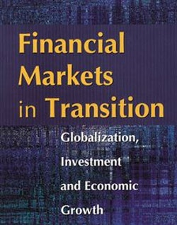 Financial markets in transition : globalization, investment and economic growth