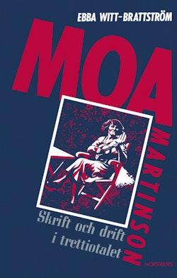 Moa Martinson : skrift och drift i trettiotalet