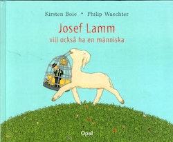 Josef Lamm vill också ha en människa