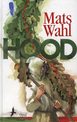 Hood : berättelsen om hur Robin Locksley blev Robin Hood