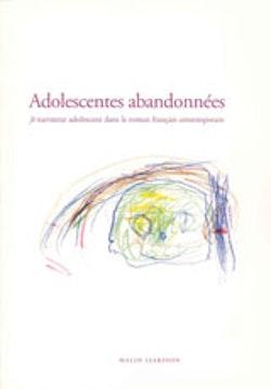 Adolescentes abandonnées : je narrateur adolescent dans le roman français contemporain