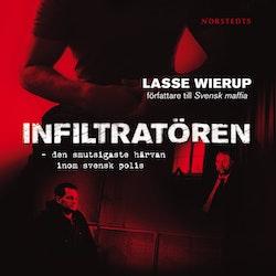 Infiltratören : den smutsigaste härvan inom svensk polis