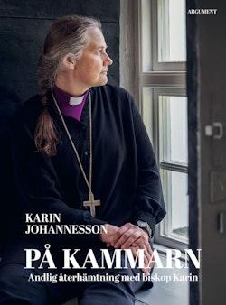 På kammarn : andlig återhämtning med biskop Karin