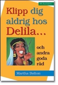 Klipp dig aldrig hos Delila... och andra goda råd : andakter