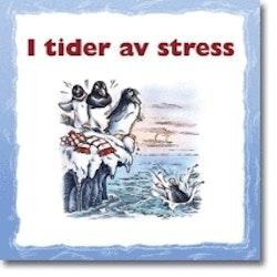 I tider av stress