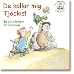 De kallar mig Tjockis! : en bok för barn om mobbning