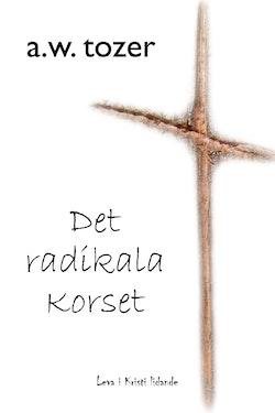 Det radikala korset : leva i Kristi lidande