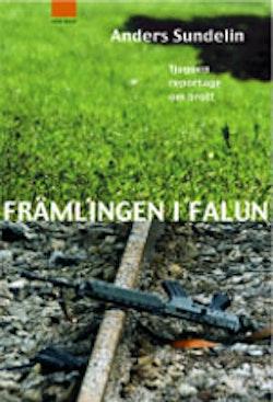Främlingen i Falun  21 reportage om brott