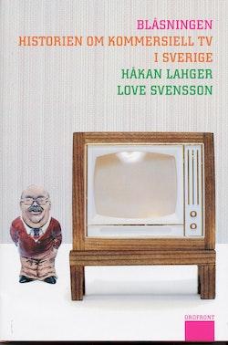Blåsningen - Historien om kommersiell tv i Sverige