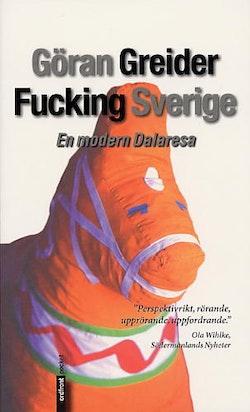 Fucking Sverige. En modern Dalaresa
