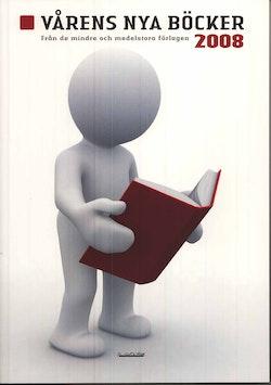 Vårens nya böcker från de mindre och medelstora förlagen 2008