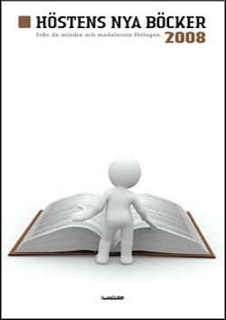 Höstens nya böcker från de mindre och medelstora förlagen 2008
