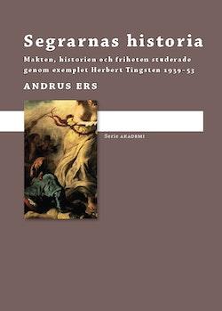 Segrarnas historia : makten, historien och friheten studerade genom exemplet Herbert Tingsten 1939-1953