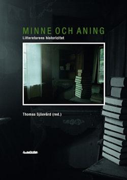 Minne och aning : litteraturens historicitet