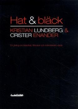 Hat & bläck : en dialog om klasshat, litteratur och människans värde