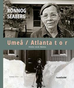 Umeå / Atlanta t o r : poesi och prosa