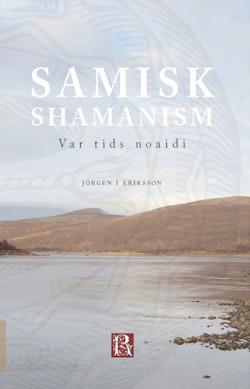 Samisk shamanism : var tids noaidi
