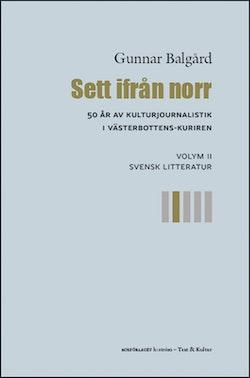 Sett ifrån norr : 50 år av kulturjournalistik i Västerbotten-Kuriren. Volym 2, Svensk litteratur